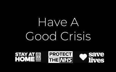 Have A Good Crisis